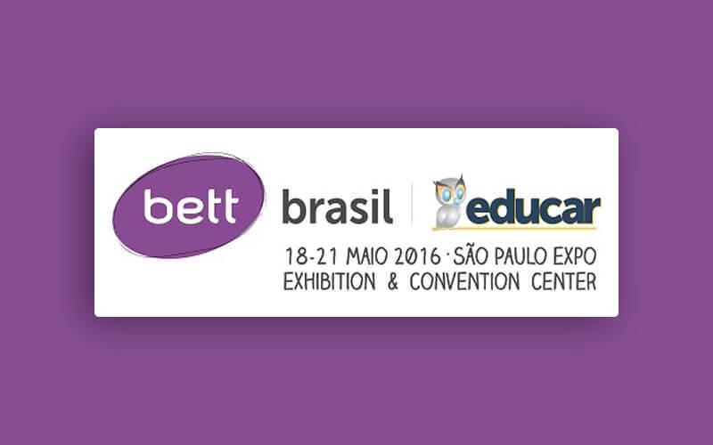 Evento Bett Brasil Educar 2016