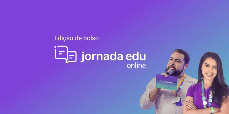 Foto de Jones Brandão e Emilly Fidelix ao lado do texto Jornada Edu online, edição de bolso