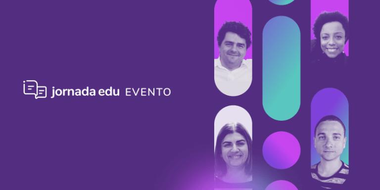 Imagem com a marca Jornada Edu evento e o rosto de alguns participantes